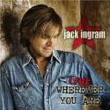 Live Wherever You Are Lyrics Jack Ingram