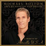 Ain't No Mountain High Enough - Tribute to Hitsville Lyrics Michael Bolton