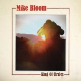 King Of Circles Lyrics Mike Bloom