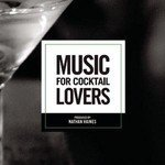 Music For Cocktail Lovers Lyrics Nathan Haines