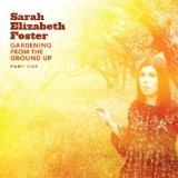 Gardening From The Ground Up Lyrics Sarah Elizabeth Foster