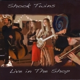 Live in the Shop Lyrics Shook Twins