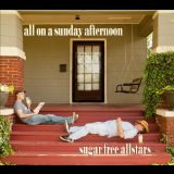 All On a Sunday Afternoon Lyrics Sugar Free Allstars
