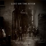 Lost On the River Lyrics The New Basement Tapes