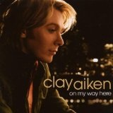 On My Way Here Lyrics Clay Aiken