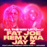 All the Way Up (feat. French Montana & Infared) [Remix] Lyrics