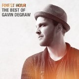 Finest Hour: The Best of Gavin DeGraw Lyrics Gavin DeGraw