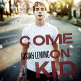 Come On Kid Lyrics Josiah Leming