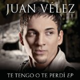 Te Tengo O Te Perdi Lyrics Juan Velez