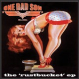 Rustbucket - EP Lyrics One Bad Son