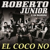 El Coco No (Single) Lyrics Roberto Junior Y Su Bandeño