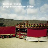 Songs From Northern Britain Lyrics Teenage Fanclub
