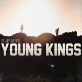 Young Kings (Single) Lyrics The Airplane Boys