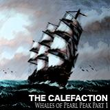 Whales of Pearl Peak Part 1 Lyrics The Calefaction