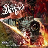 One Way Ticket to Hell ...and Back Lyrics The Darkness
