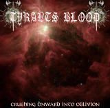 Crushing Onward Into Oblivion Lyrics Tyrants Blood