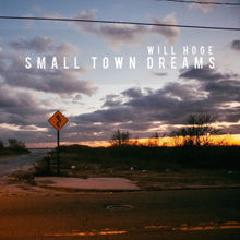 Small Town Dreams Lyrics Will Hoge