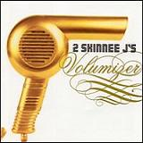 Volumizer Lyrics 2 Skinnee J's