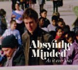 As It Ever Was Lyrics Absynthe Minded