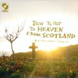 How To Get To Heaven From Scotland Lyrics Aidan Moffat