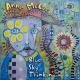 Blue Sky Thinkin' Lyrics Anne McCue