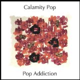 Pop Addiction/Club Friction Lyrics Calamity Pop