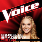 Who I Am (The Voice Performance) [Single] Lyrics Danielle Bradbery
