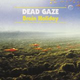 Brain Holiday Lyrics Dead Gaze
