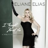 I Thought About You: A Tribute to Chet Baker Lyrics Eliane Elias