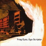 Ego Scriptor Lyrics Frog Eyes