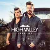 Dear Life Lyrics High Valley