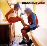 Wax Lyrics Indochine