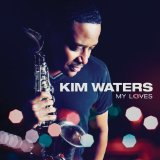 My Loves Lyrics Kim Waters