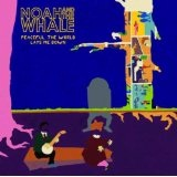 Peaceful The World Lays Me Down Lyrics Noah And The Whale