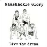 Live The Dream Lyrics Ramshackle Glory