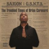 Gsnt 3: The Troubled Times Of Brian Carenard Lyrics Saigon