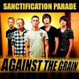 Against The Grain Lyrics Sanctification Parade