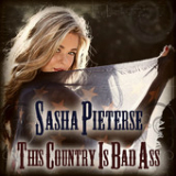 This Country Is Bad Ass (Single) Lyrics Sasha Pieterse
