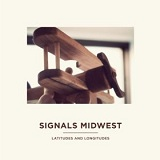 Latitudes and Longitudes Lyrics Signals Midwest