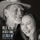 December Day (Willie's Stash, Vol. 1) Lyrics Willie Nelson & Sister Bobbie
