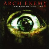 Dead Eyes See No Future  Lyrics Arch Enemy