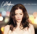 Life in Full Colour Lyrics Callaghan
