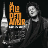 Al Filo de Tu Amor (Single) Lyrics Carlos Vives