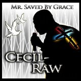 Mr. Saved By Grace Lyrics Cecil-Raw