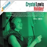 Holiday! A Collection Of Christmas Classics Lyrics Crystal Lewis