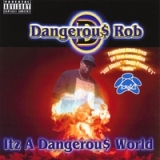 It'z A Dangerous World Lyrics Dangerous Rob