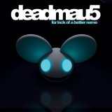 For Lack Of A Better Name Lyrics Deadmau5