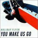 You Make Us Go Lyrics Holiday Flyer