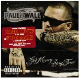 Get Money, Stay True Lyrics Paul Wall
