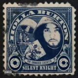 Holla Burton (The UnMixed Cassette) Lyrics Silent Knight